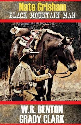 Nate Grisham: Black Mountain Man - Nate Grisham 1 (Paperback)