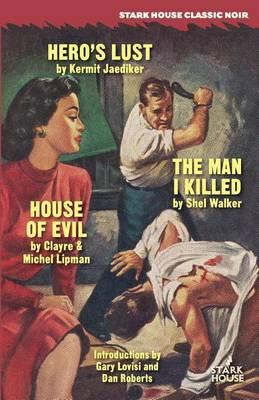 Hero's Lust / The Man I Killed / House of Evil (Paperback)