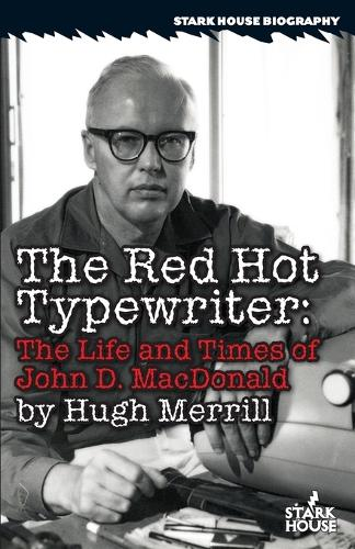 The Red Hot Typewriter: The Life and Times of John D. MacDonald (Paperback)