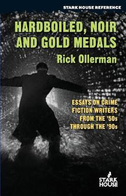 Hardboiled, Noir and Gold Medals: Essays on Crime Fiction Writers From the '50s Through the '90s (Paperback)