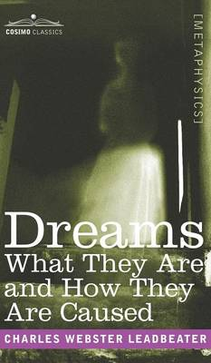 Dreams: What They Are and How They Are Caused (Hardback)