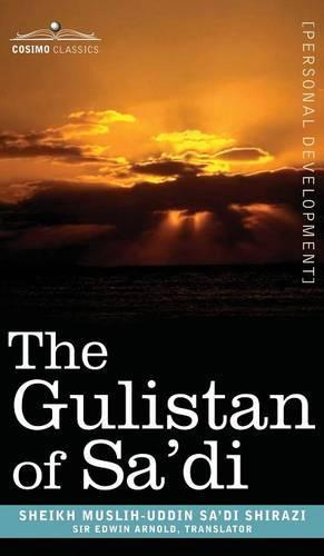 The Gulistan of Sa'di (Hardback)