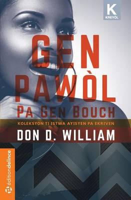 Gen Pawol, Pa Gen Bouch: Yon Koleksyon Ti Istwa Ayisyen (Paperback)