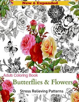 Adult Coloring Book: Butterflies and Flowers: Stress Relieving Designs (Paperback)