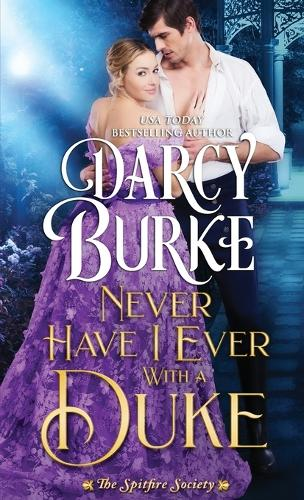 Never Have I Ever With a Duke - The Spitfire Society 1 (Paperback)