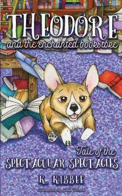 Theodore and the Enchanted Bookstore: Tale of the Spectacular Spectacles (Paperback)