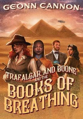 Trafalgar & Boone and the Books of Breathing - Trafalgar and Boone 3 (Hardback)