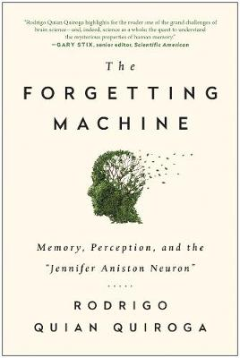 """The Forgetting Machine: Memory, Perception, and the """"Jennifer Aniston Neuron"""" (Paperback)"""