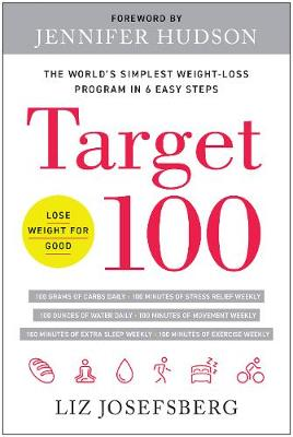Target 100: The World's Simplest Weight-Loss Program in 6 Easy Steps (Hardback)