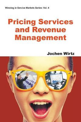 Pricing Services And Revenue Management - Winning In Service Markets Series 4 (Paperback)