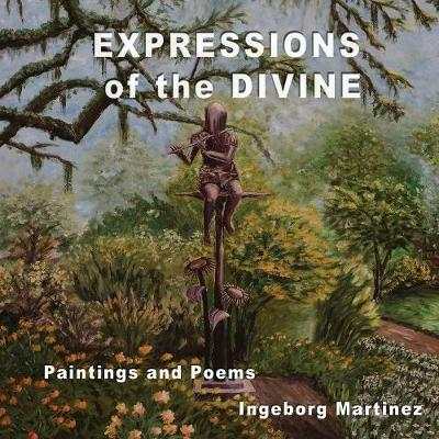Expressions of the Divine: Paintings and Poems (Paperback)