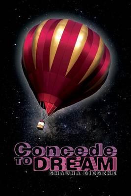 Concede to Dream (Paperback)