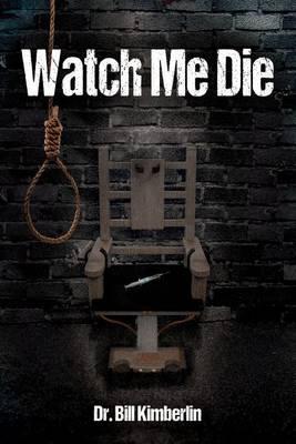 Watch Me Die (Paperback)
