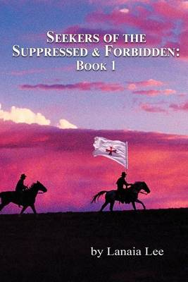 Seekers of the Suppressed & Forbidden: Book One (Paperback)