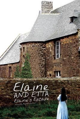 Elaine and Etta Elaine's Escape (Paperback)
