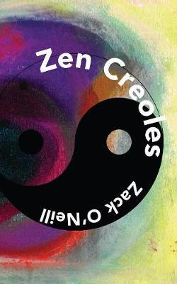 Zen Creoles (Paperback)