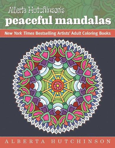 Alberta Hutchinson's Peaceful Mandalas: New York Times Bestselling Artists' Adult Coloring Books (Paperback)
