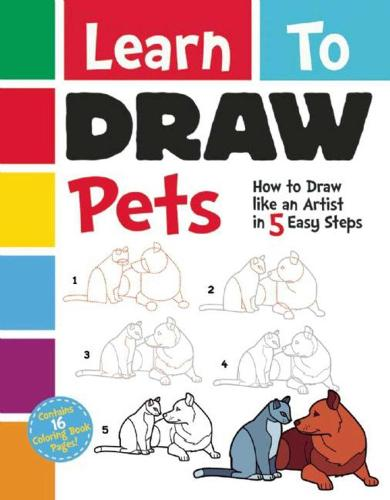 Learn To Draw Pets: How to Draw like an Artist in 5 Easy Steps (Paperback)