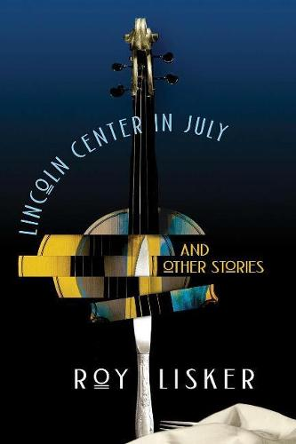 Lincoln Center in July & Other Stories (Paperback)