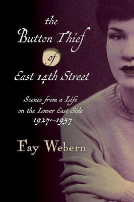 Button Thief of East 14th Street: Scenes from a Life on the Lower East Side 1927-1957 (Paperback)