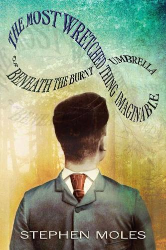 The Most Wretched Thing Imaginable: Or Beneath the Burnt Umbrella (Paperback)