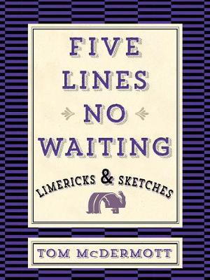 Five Lines No Waiting: Limericks & Sketches (Paperback)