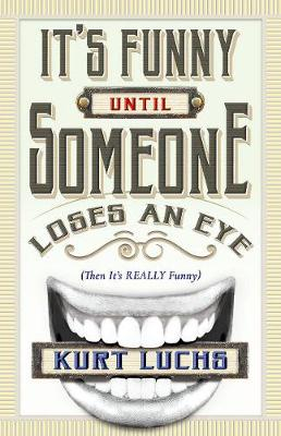 It's Funny until Someone Loses an Eye (Then Its Really Funny) (Paperback)