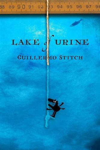 Lake of Urine: A Love Story (Paperback)