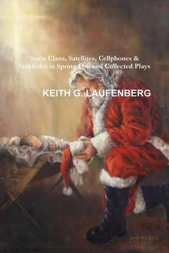 Santa Claus, Satellites, Cellphones & Sinkholes (Paperback)