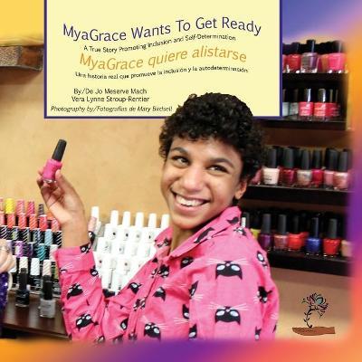 MyaGrace Wants To Get Ready/MyaGrace quiere alistarse - Growing with Grace/Creciendo Con Gracia TWO (Paperback)
