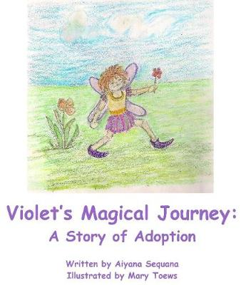 Violets Magical Journey: A Story of Adoption (Paperback)