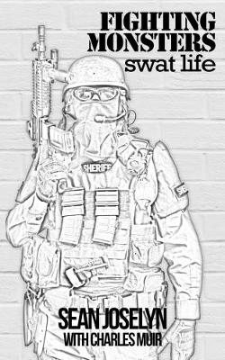 Fighting Monsters: SWAT Life (Paperback)