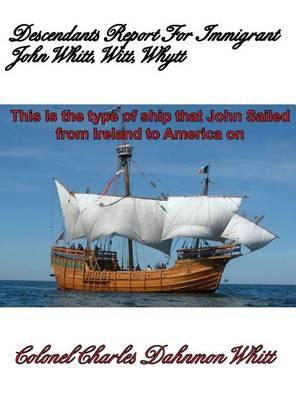 Descendants Report for John Witt, Whitt, Whytt (Hardback)