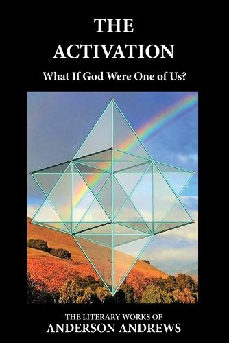 The Activation: What If God Were One of Us? - Literary Works of Anderson Andrews SIX (Paperback)