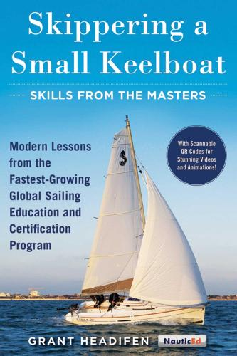 Skippering a Small Keelboat: Skills from the Masters: Modern Lessons From the Fastest-Growing Global Sailing Education and Certification Program (Paperback)