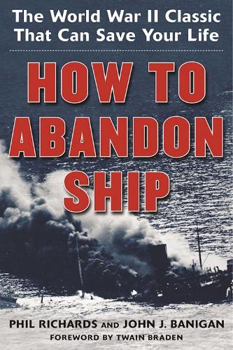 How to Abandon Ship: The World War II Classic That Can Save Your Life (Paperback)