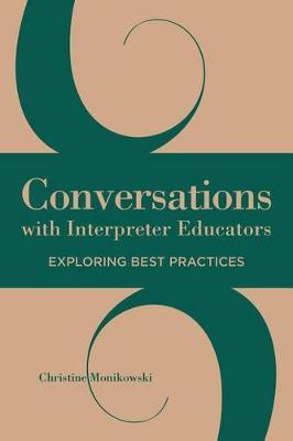 Conversations with Interpreter Educators: Exploring Best Practices (Hardback)