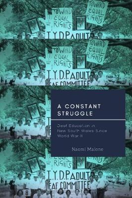 A Constant Struggle - Deaf Education in New South Wales since World War II (Paperback)