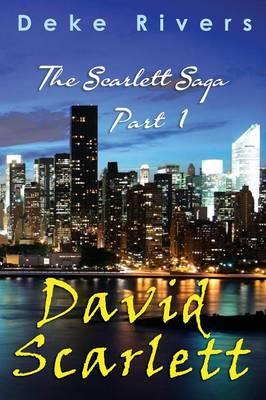 The Scarlett Saga - Part 1 David Scarlett (Paperback)