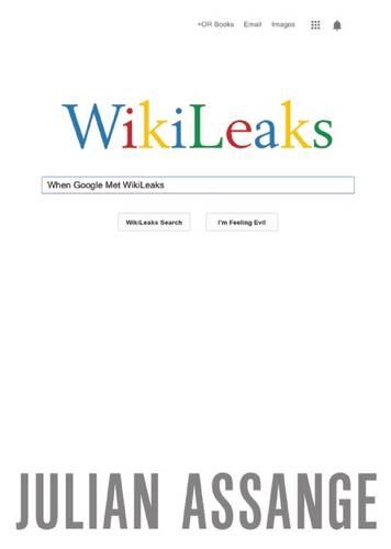 When Google Met Wikileaks (Paperback)