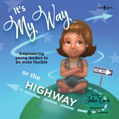 It's My Way or the Highway: Empowering Young Leaders to be More Flexible (Paperback)