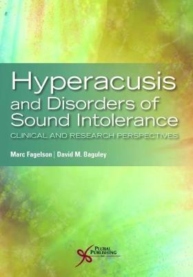 Hyperacusis and Disorders of Sound Intolerance: Clinical and Research Perspectives (Paperback)