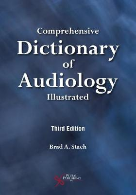 Comprehensive Dictionary of Audiology: Illustrated, Third Edition (Paperback)
