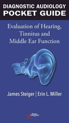 Diagnostic Audiology Pocket Guide: Evaluation of Hearing, Tinnitus, and Middle Ear Function (Paperback)
