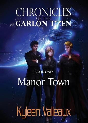Manor Town - Chronicles of the Garlon T'Zen 1 (Paperback)