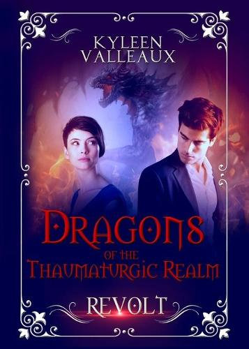 Revolt - Dragons of the Thaumaturgic Realm 1 (Paperback)