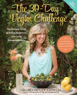 The 30-Day Vegan Challenge (Updated Edition): The Ultimate Guide to Eating Healthfully and Living Compassionately (Paperback)