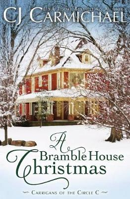 A Bramble House Christmas - Carrigans of Circle C 6 (Paperback)