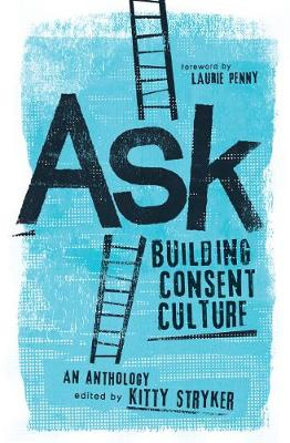 Ask: Building Consent Culture (Paperback)