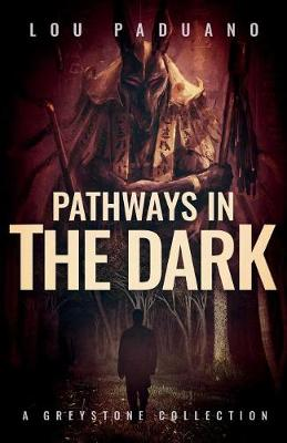 Pathways in the Dark: A Greystone Collection - Greystone 4 (Paperback)